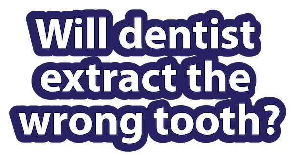 Title-will-the-dentist-extract-wrong-tooth